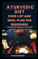 Ayurvedic Diet, Food List and Meal Plan for Beginners