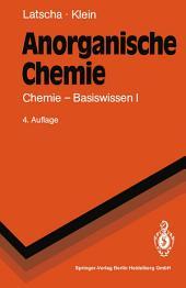 Anorganische Chemie: Chemie-Basiswissen I, Ausgabe 4