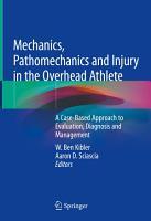 Mechanics  Pathomechanics and Injury in the Overhead Athlete PDF