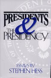Presidents & the Presidency: Essays by Stephen Hess