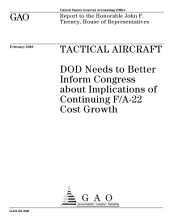 Tactical aircraft DOD needs to better inform Congress about implications of continuing F/A22 cost growth.
