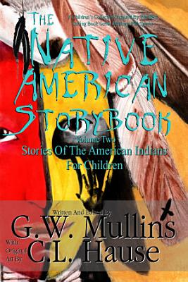 The Native American Story Book Volume Two Stories of the American Indians for Children