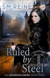 Ruled by Steel: An Urban Fantasy Novel