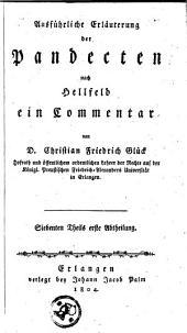 Ausführliche Erläuterung der Pandecten nach Hellfeld: ein Commentar, Volume 7
