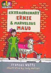Extraordinary Ernie and Marvelous Maud