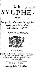 Le sylphe ou songe de Madame de R*** écrit par elle-même à Madame de S***.