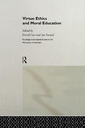 Virtue Ethics and Moral Education