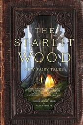 The Starlit Wood:New Fairy Tales