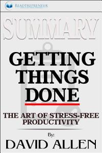 Summary of Getting Things Done  The Art of Stress Free     Book