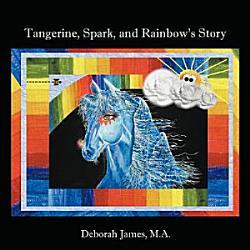 Tangerine, Spark, and Rainbow's Story