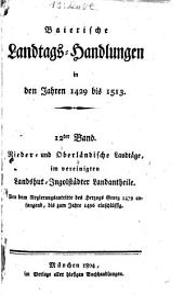 Baierische Landtags-Handlungen in den Jahren 1429 bis 1513: Bände 12-13