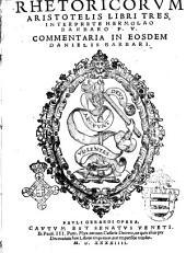 Rhetoricorum Aristotelis libri tres, interprete Hermolao Barbaro P.V. Commentaria in eosdem Danielis Barbari