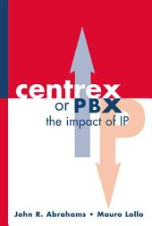 Centrex Or PBX: The Impact of IP