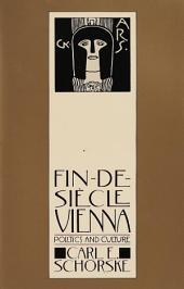 Fin-De-Siecle Vienna: Politics and Culture