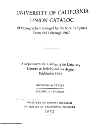 University of California Union Catalog of Monographs Cataloged by the Nine Campuses from 1963 Through 1967  Authors   titles