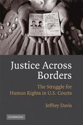 Justice Across Borders: The Struggle for Human Rights in U.S. Courts