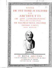 Vite de' pittori scultori ed architetti che anno lavorato in Roma morti dal 1641 fino al 1673 di Giambattista Passeri pittore e poeta