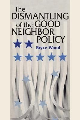 The Dismantling of the Good Neighbor Policy