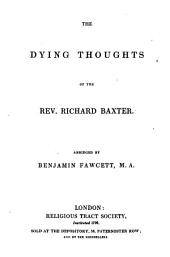The dying thoughts of ... Richard Baxter, abridged by B. Fawcett