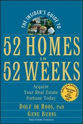 The Insider's Guide to 52 Homes in 52 Weeks: Acquire Your Real Estate Fortune Today, Edition 82