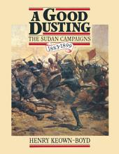 A Good Dusting: The Sudan Campaigns 1883-1899