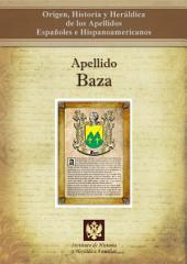 Apellido Baza: Origen, Historia y heráldica de los Apellidos Españoles e Hispanoamericanos
