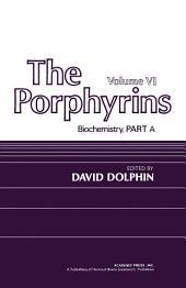 The Porphyrins V6: Biochemistry, Part 1