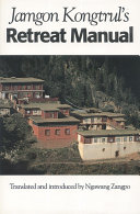 Jamgon Kongtrul's Retreat Manual