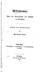 Mikrokosmus; Ideen zur Naturgeschichte und Geschichte der Menschheit: Bd. Die Geschichte.  Der Fortschritt.  Der Zusammenhang der Dinge
