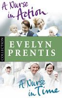 Evelyn Prentis Bundle  A Nurse in Time A Nurse in Action PDF