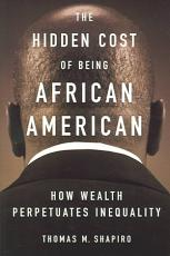 The Hidden Cost of Being African American PDF
