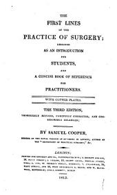 The First Lines of the Practice of Surgery: Designed as an Introduction for Students, and a Concise Book of Reference for Practitioners