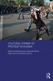 Cultural Forms of Protest in Russia