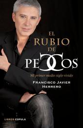 El rubio de Pecos: Mi primer medio siglo vivido