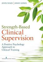 Strength Based Clinical Supervision PDF