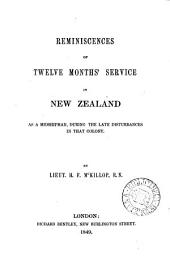Reminiscences of Twelve Month's Service in New Zealand, as a Midshipman, During the Late Disturbances in that Colony