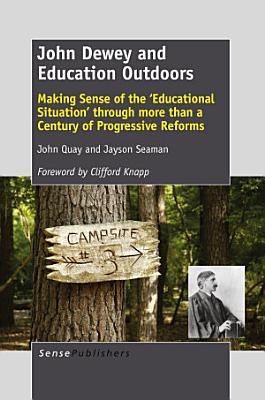 John Dewey and Education Outdoors PDF