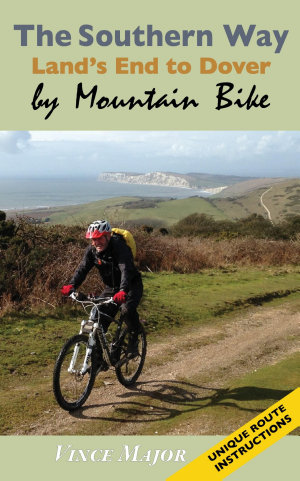 The Southern Way   Land   s End to Dover by Mountain Bike