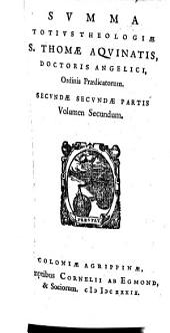 SVMMA TOTIVS THEOLOGIAE S. THOMAE AQVINATIS, DOCTORIS ANGELICI, Ordinis Praedicatorium: SECVNDAE SECVNDAE PARTIS Volumen Secundum, Page 2