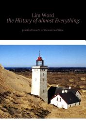 The History Of Almost Everything Practical Guide Of The Eaters Of Time Book PDF