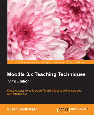 Moodle 3.x Teaching Techniques