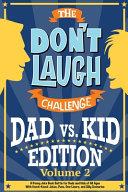 The Don t Laugh Challenge   Dad Vs  Kid Volume 2 PDF