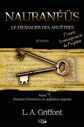 Nauranéüs (Trouvez le message secret du Prophète): Le messager des Ancêtres