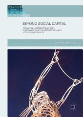Beyond Social Capital: The Role of Leadership, Trust and Government Policy in Northern Ireland's Victim Support Groups