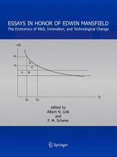 Essays in Honor of Edwin Mansfield: The Economics of R&D, Innovation, and Technological Change