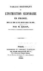 Tableau historiques de l'instruction secondaire en France, depuis les temps les plus reculés jusqu'à nos jours