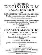 Centuria Decisionum Palatinarum Seu Rerum Supremo Dicasterio Neoburgico maiori ex parte judicatarum, vel saltem in controversiam vocatarum