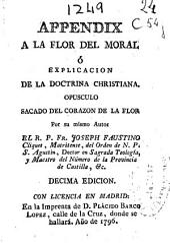 Appendix a La flor del moral ó Explicacion de la Doctrina Christiana ...