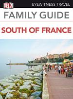 Eyewitness Travel Family Guide The South of France