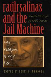 raúlrsalinas and the Jail Machine: My Weapon Is My Pen